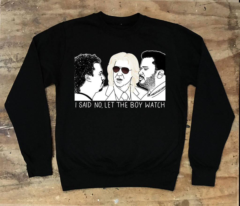 Eastbound and Down - Let The Boy Watch Crew Neck Sweatshirt - Jiggle Apparel