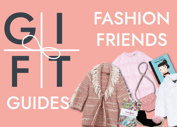 Gift Guides - Fashion Friends
