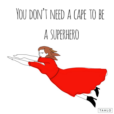 You don't need a cape to be a superhero