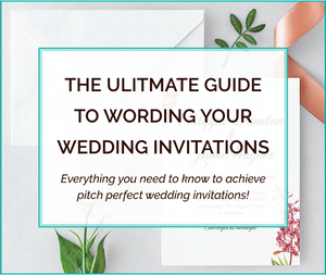 WEDDING INVITATION WORDING... THE ULTIMATE GUIDE