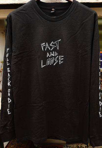 FAST & LOOSE -Fast & Loose Pull Back Or Die Longsleeve Tee -CLOTHING -Anchor BMX