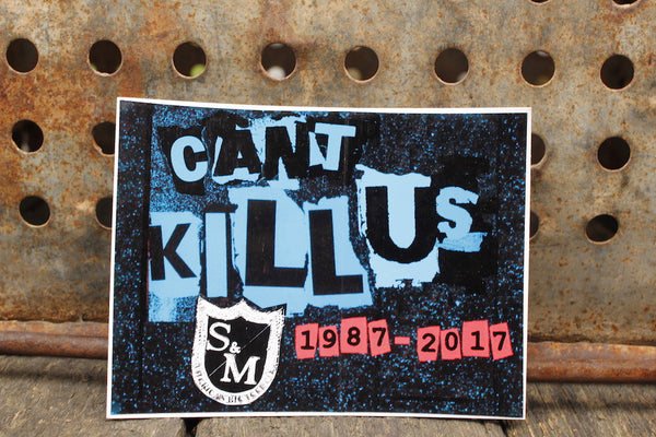 S&M CAN'T KILL US 30 YEAR STICKER