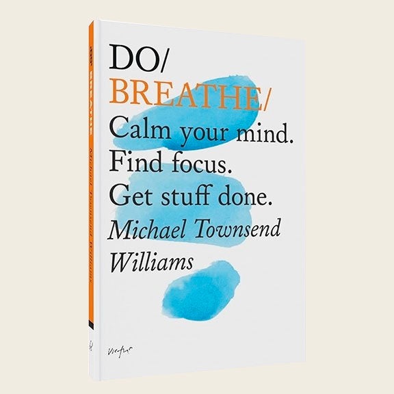 Do Breathe - Calm your mind. Find focus. Get stuff done.