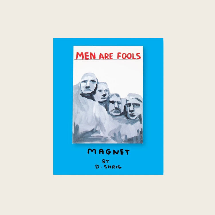 Men Are Fools Magnet x David Shrigley