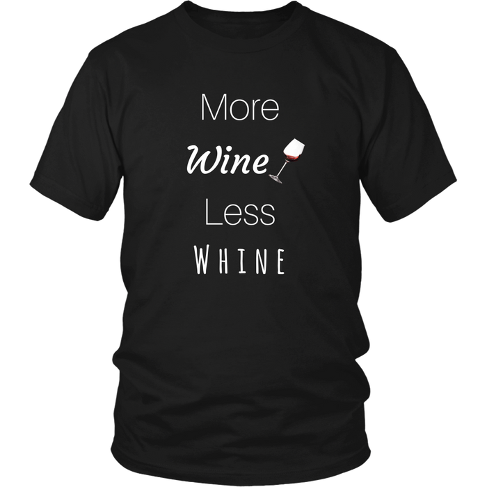 More Wine Less Whine Unisex T-Shirt