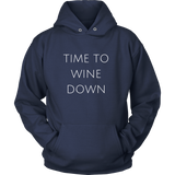 Time To Wine Down Unisex Hoodie