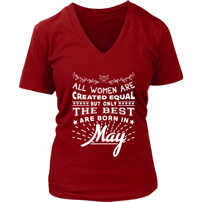 All Women Are Created Equal But Only The Best Are Born In May T-Shirt