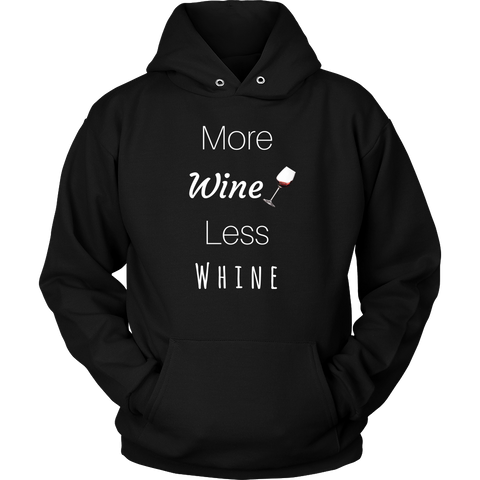 More Wine Less Whine Unisex Hoodie