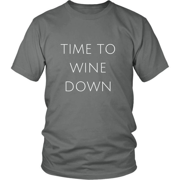 Time To Wine Down Unisex T-Shirt