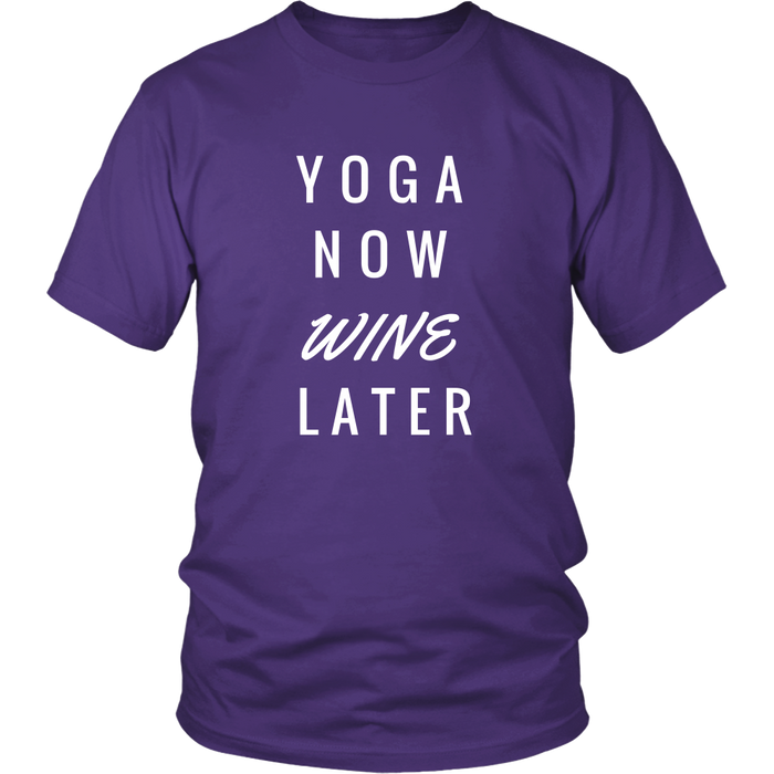 Yoga Now Wine Later Unisex T-Shirt