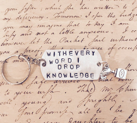 Hamilton The Musical Every Word I Drop Knowledge Stamped Charm Keychain