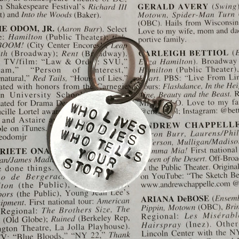 Hamilton Broadway Who Lives Who Dies Who Tells Your Story Charm Keychain - HAM4WESTEROS