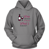 Wine is the Answer Hoodie