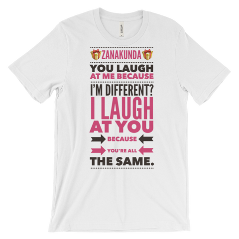 I laugh at you - Unisex short sleeve t-shirt