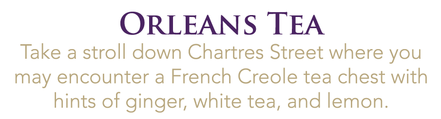 Orleans Tea-16 oz French Provincial