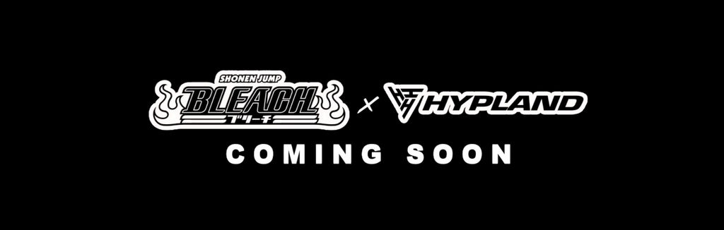 HYPLAND X BLEACH COMING SOON!