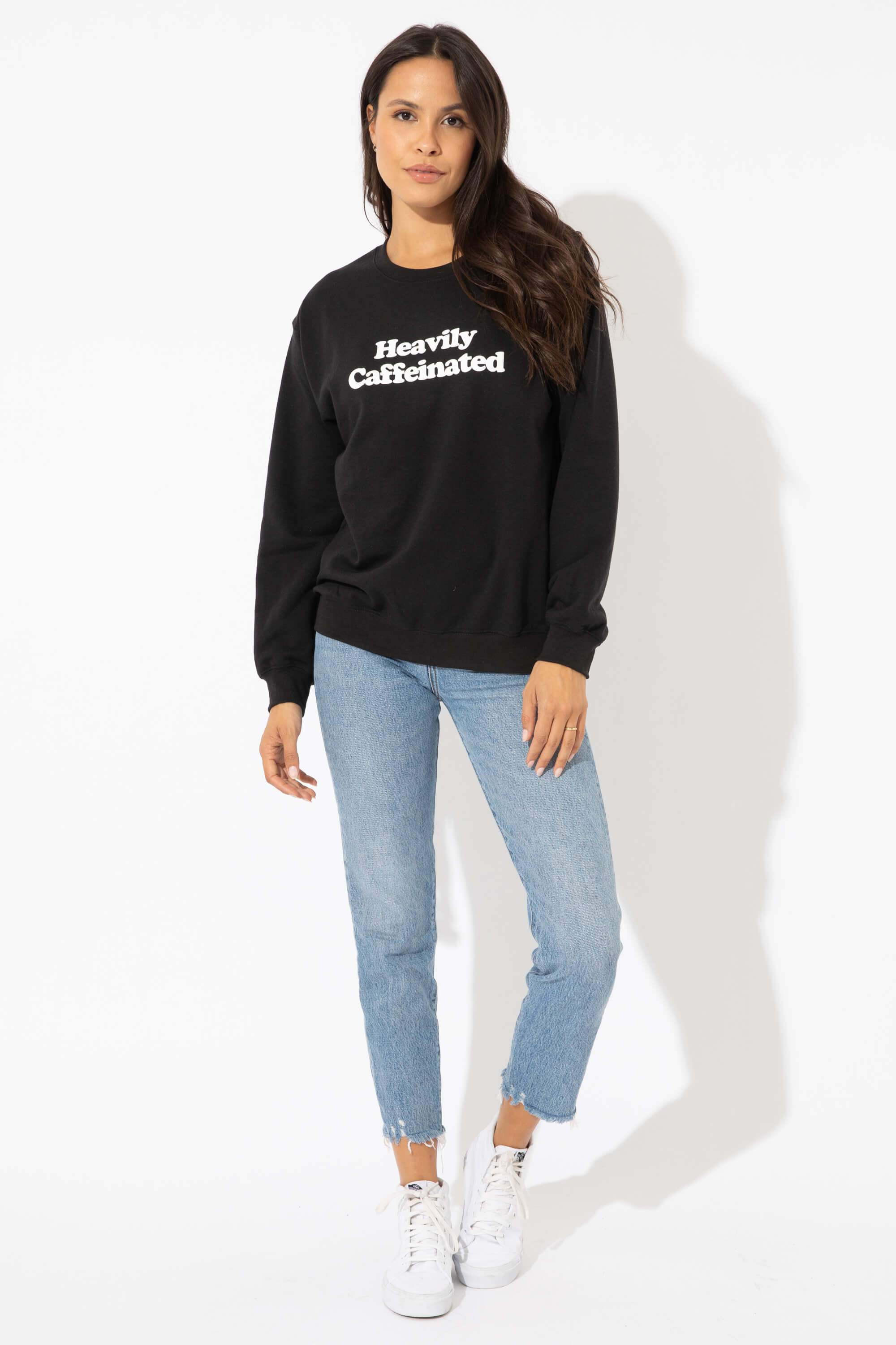 Heavily Caffeinated Willow Sweatshirt
