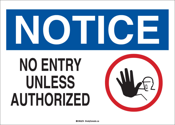 "Sign - Brady Notice No Entry Unless Authorized, 10"" H x 14"" W - Hansler.com"