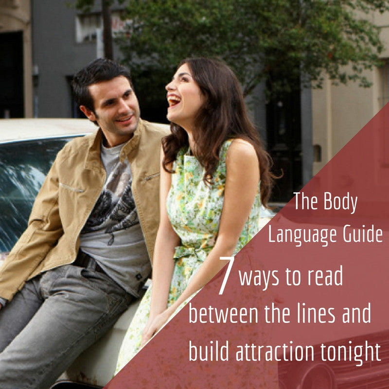 The Body Language Guide To Flirting - Reading between the lines.