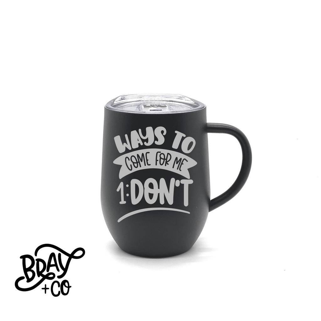 Ways To Come For Me: Don't 12oz Mug