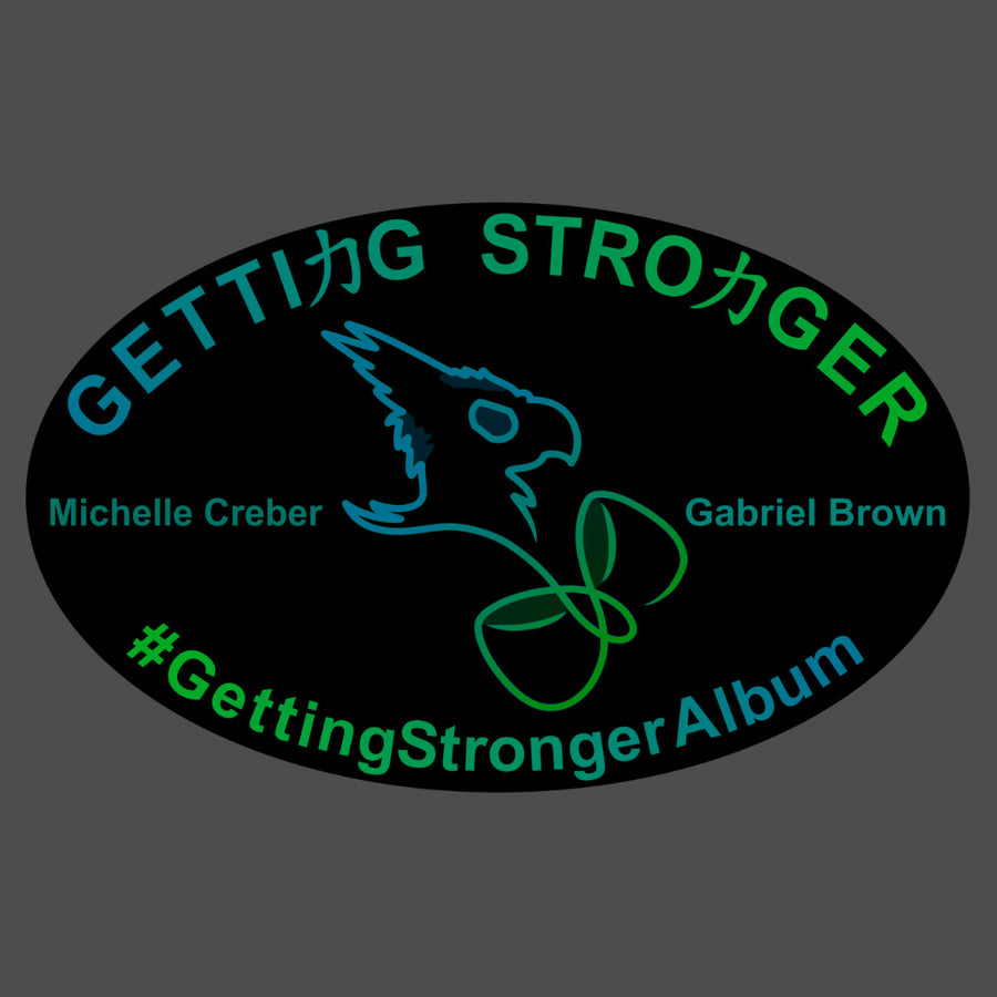 Bumper Sticker - Getting Stronger