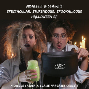 Michelle & Claire's Spectacular, Stupendous, Spookalicous Halloween EP