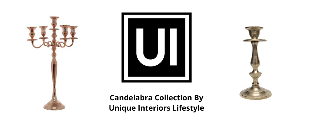 Candelabra Collection By Unique Interiors Lifestyle