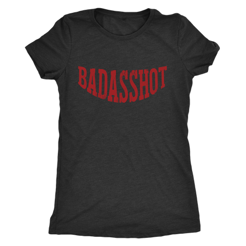 Badasshot  Ladies Triblend Tee
