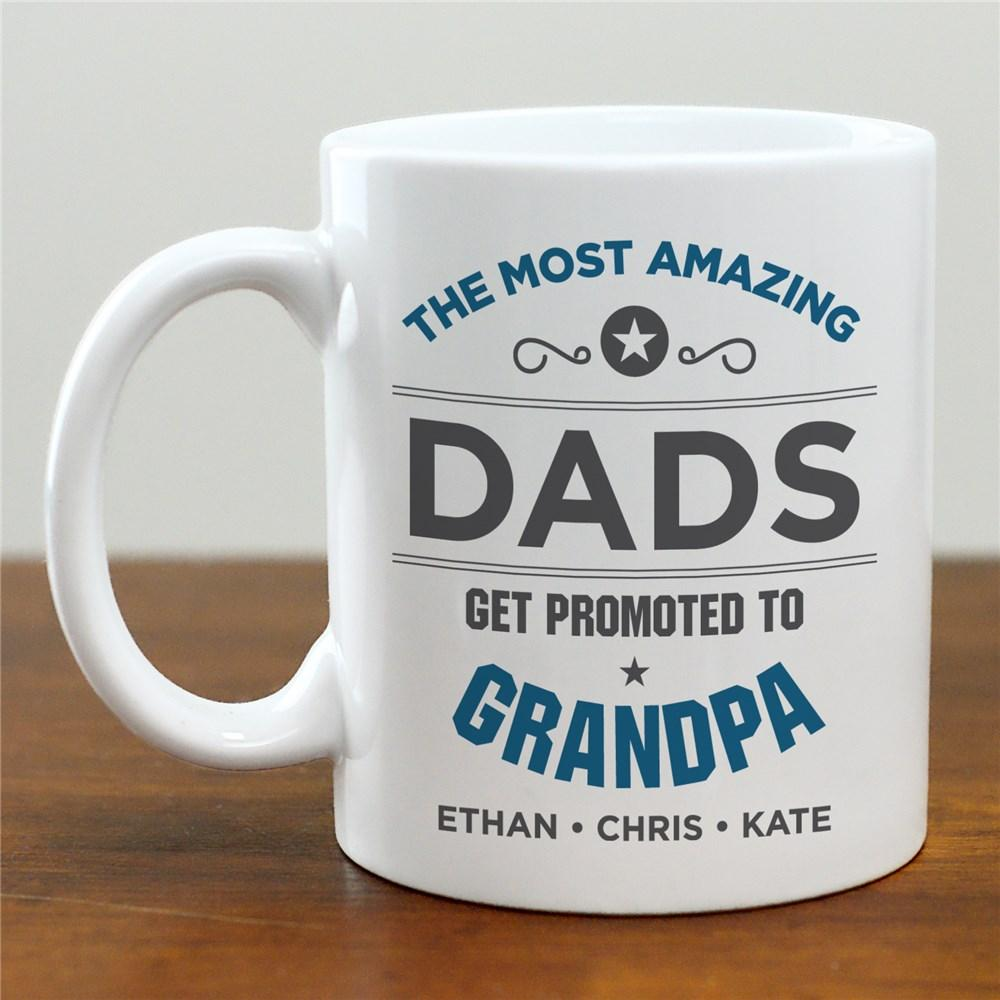 Personalized The Most Amazing Dads Get Promoted To Grandpa Mug
