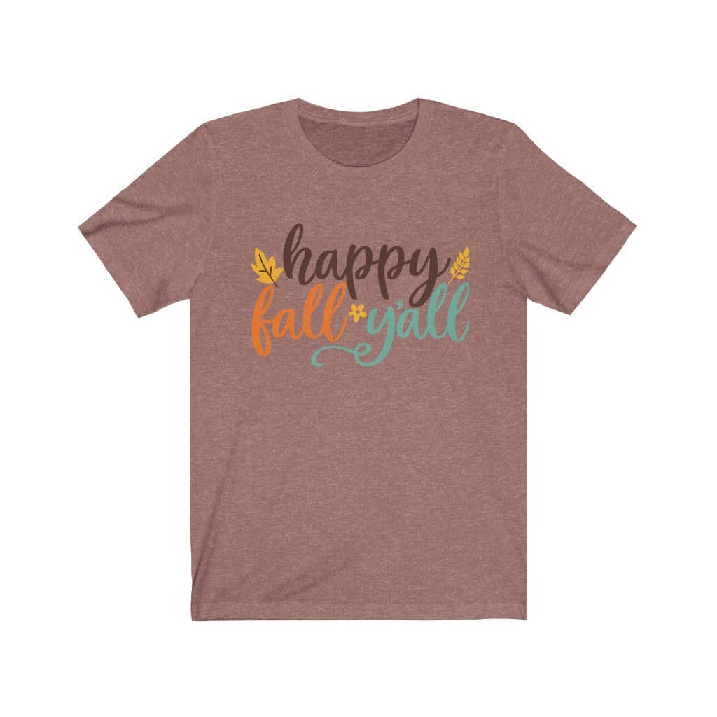 Happy Fall Y'all T-Shirt - Short Sleeve Tee