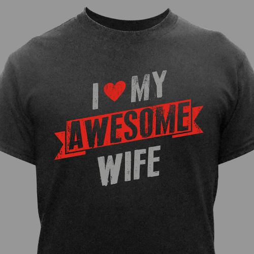 Personalized I Love My Awesome....T-Shirt - Valentine's Day Gift