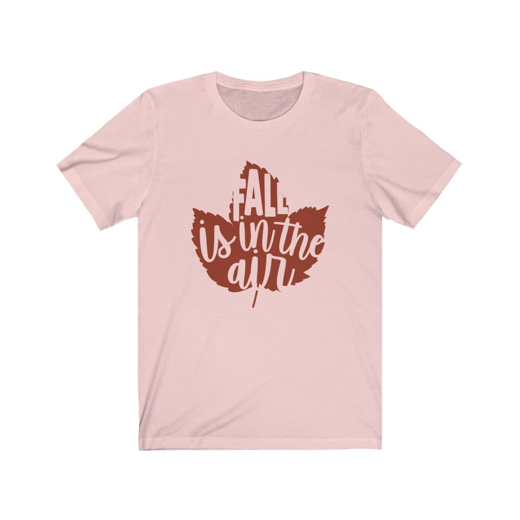 Fall is in the Air T-Shirt - Short Sleeve Tee