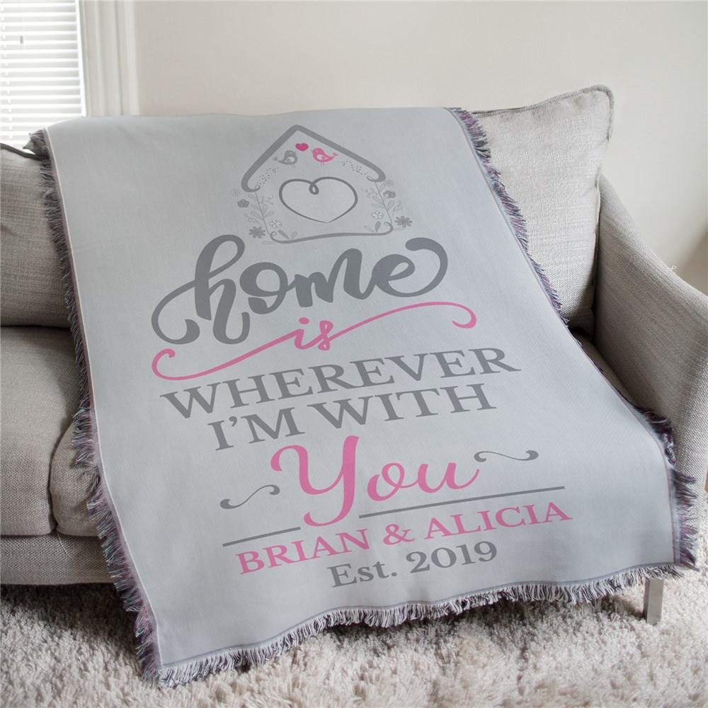 Personalized Home Is Wherever Im With You Afghan Throw