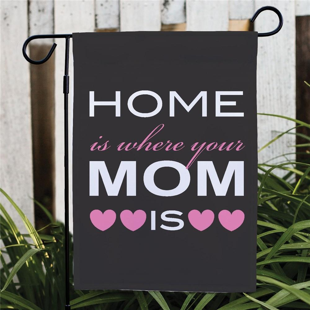 Personalized Home Is Where Your Mom Is Garden Flag