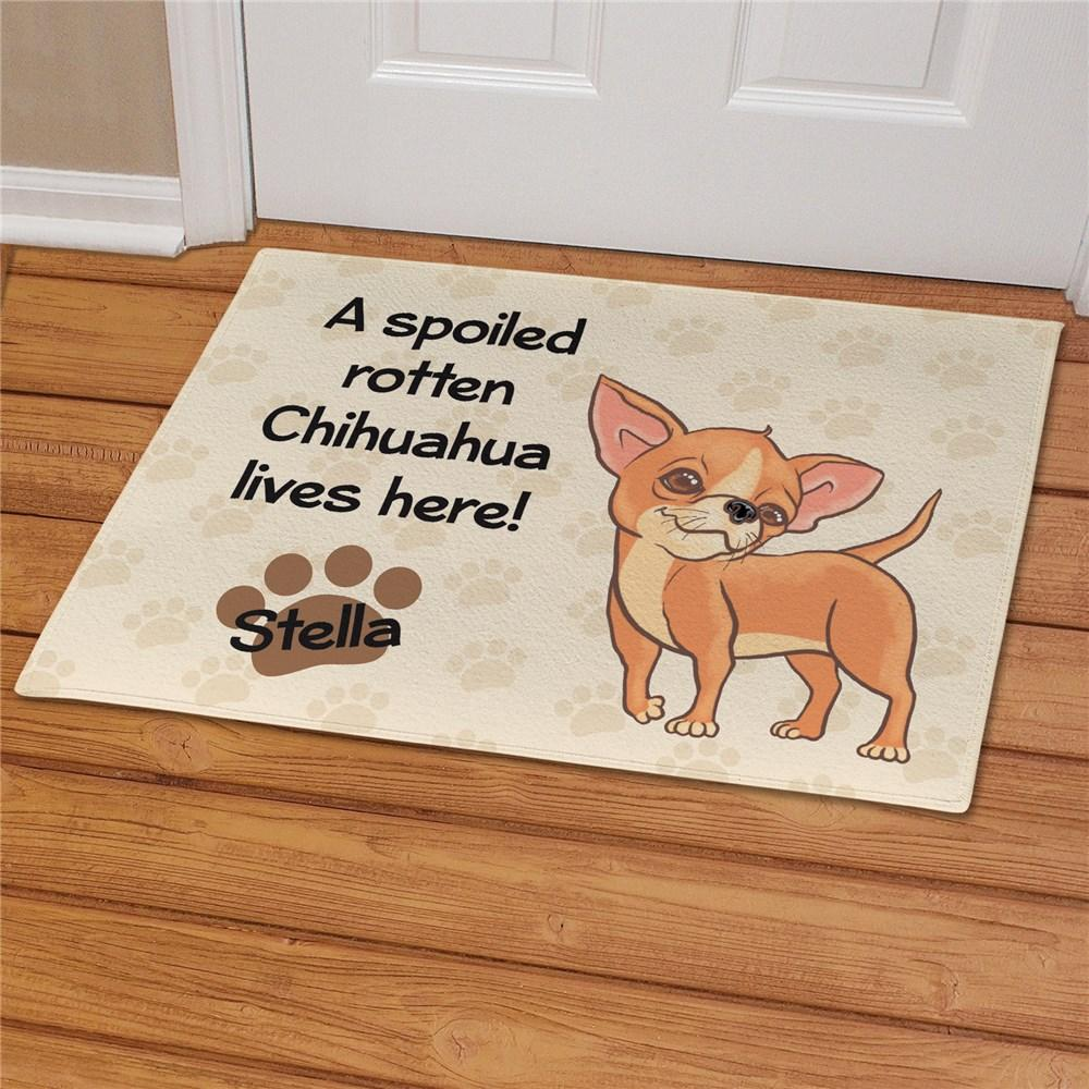 Personalized Chihuahua Spoiled Here Doormat