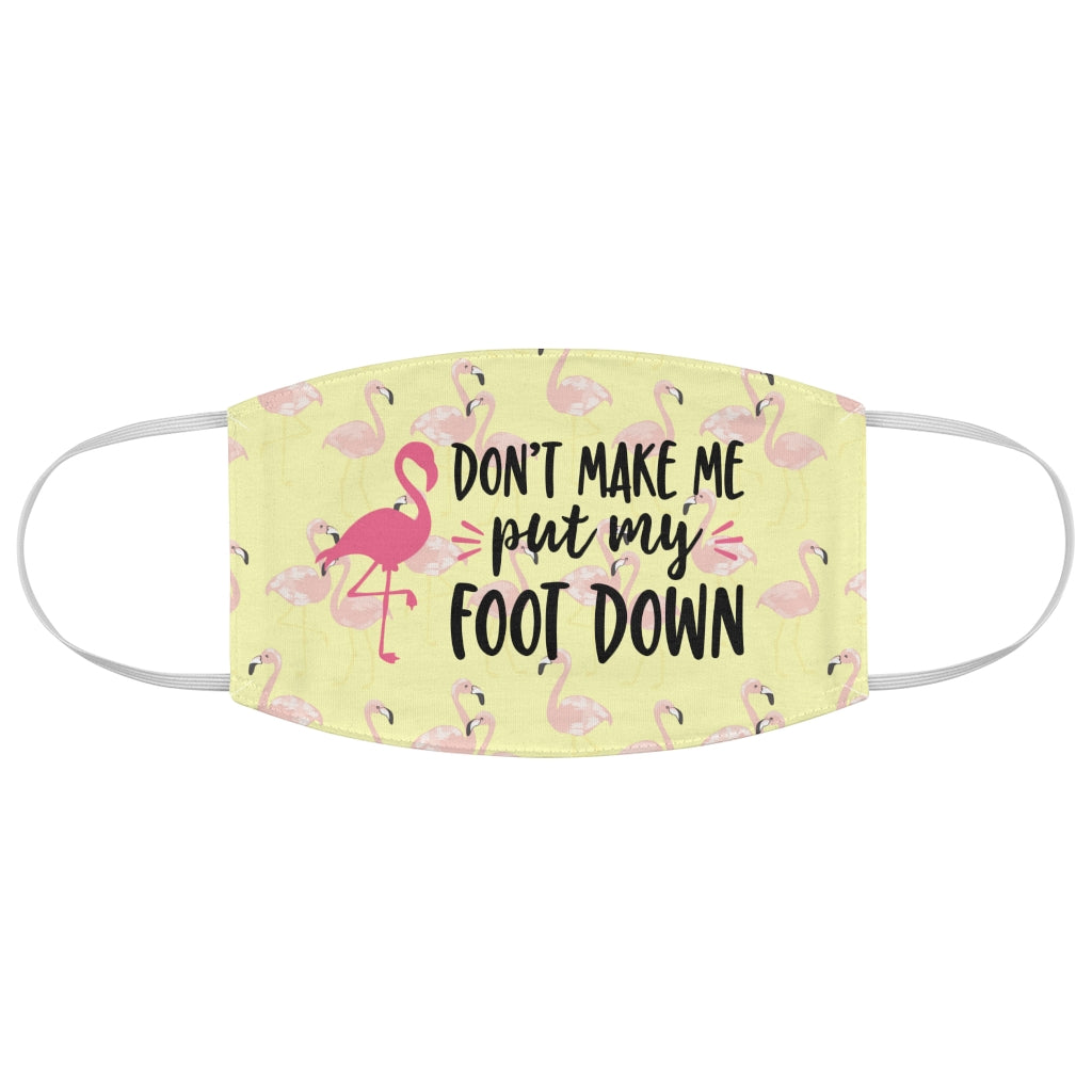 Flamingo Yellow Face Mask - Fabric - Don't Make Me Put my Foot Down