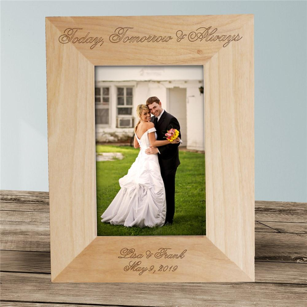 Personalized Engraved Today, Tomorrow And Always Wedding Wood Picture Frame