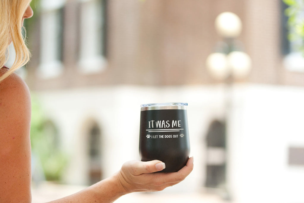 I Let the Dogs Out Black 12oz Insulated Tumbler