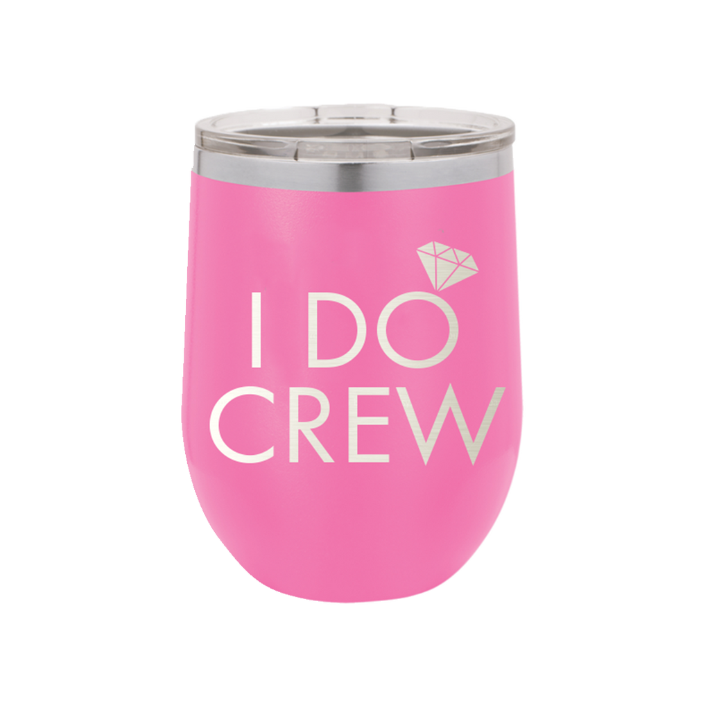 I Do Crew Pink 12oz Insulated Tumbler