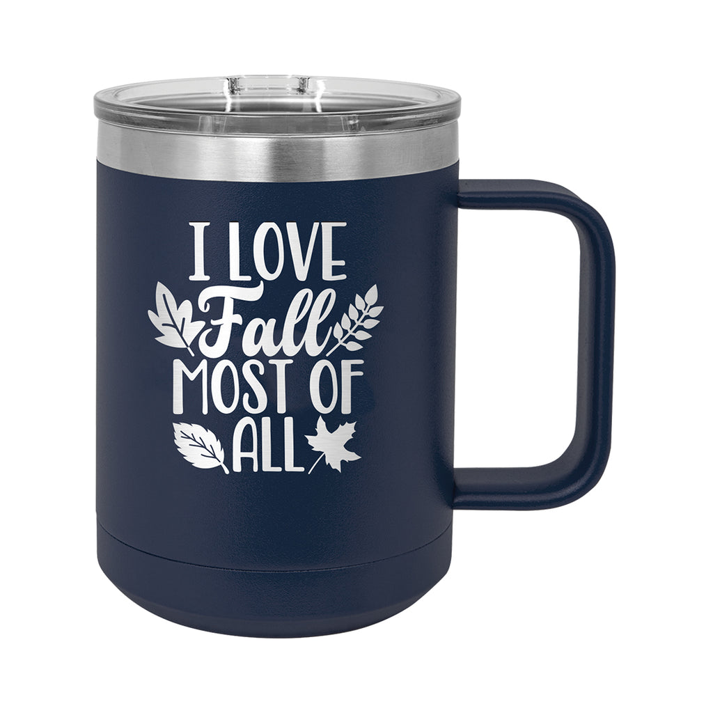 I Love Fall Most of All Navy 15oz Insulated Mug