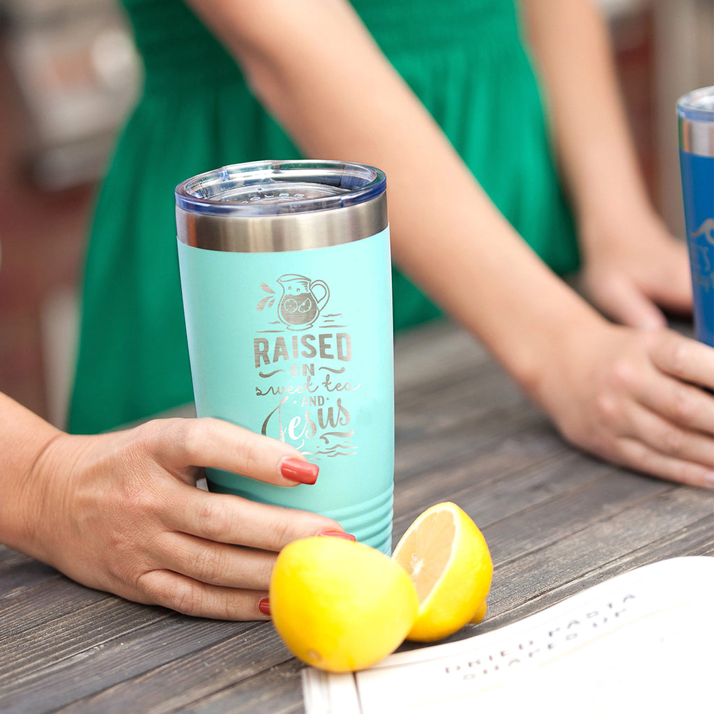 Raised on Sweet Tea & Jesus Teal 20oz Insulated Tumbler
