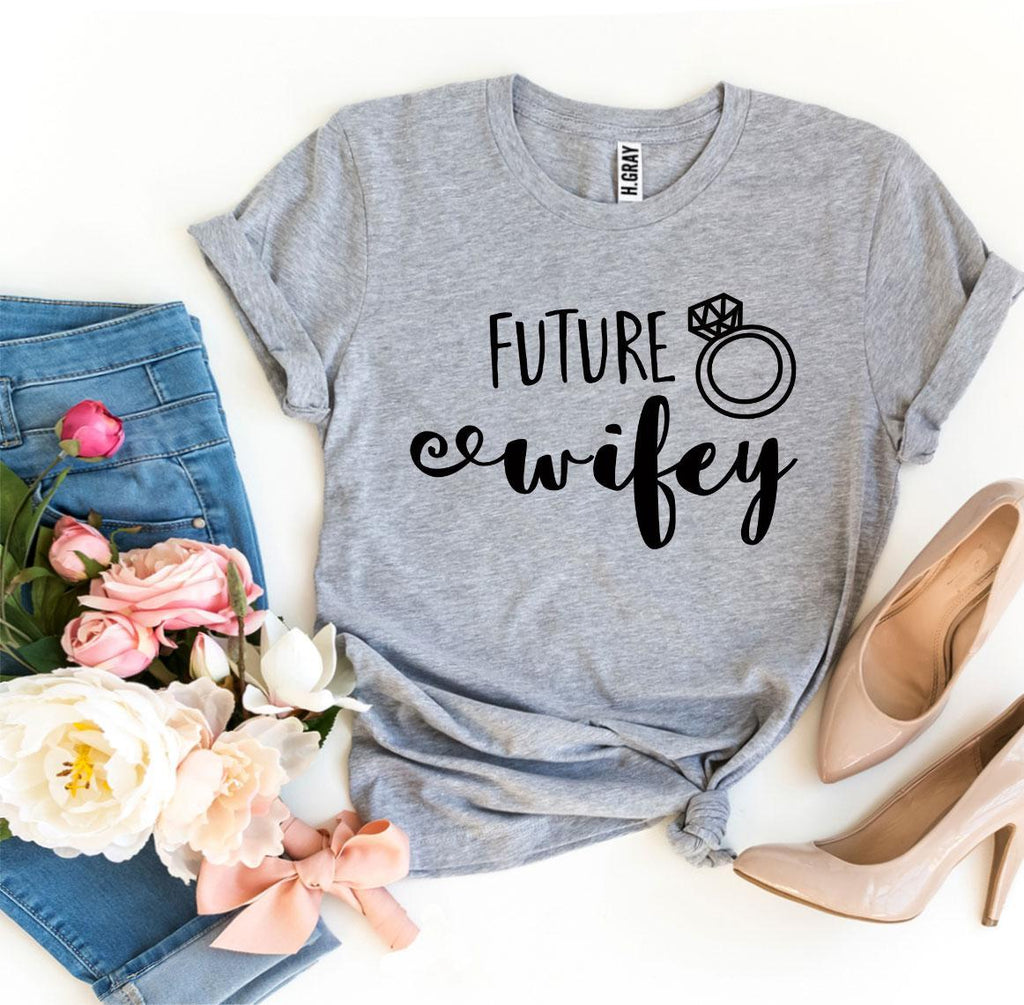 Future Wifey T-shirt