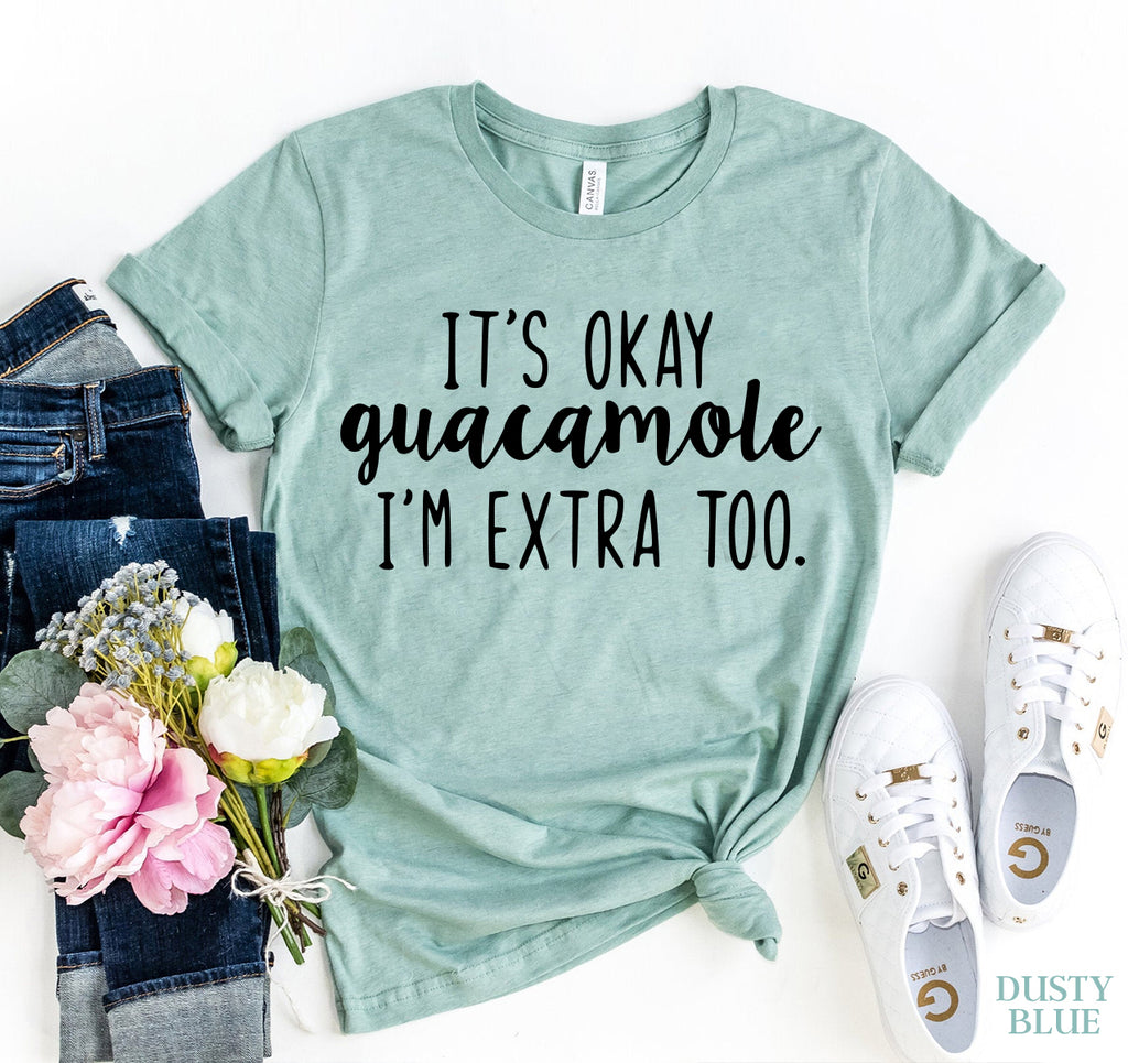 It's ok Guacamole T-shirt