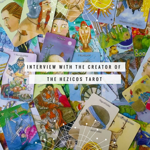 Interview with Mary Griffin, Creator of the Hezicos Tarot