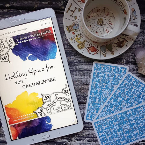 Holding Space for YOU. . .Card Slinger, an e-book of 11 card spreads