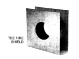 "4"" Tee Fire Shield_4PVTFS"