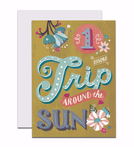 Greeting card with the hand lettered words '1 More Trip Around the Sun'