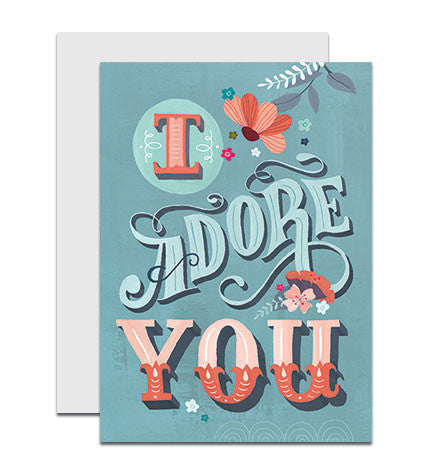 Greeting card with the hand lettered words 'I Adore You'