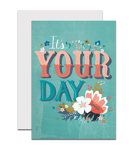 Hand lettered greeting card with the phrase 'It's Your Day'