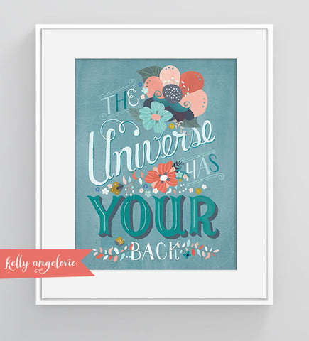 Matted print with the hand lettered phrase 'The Universe Has Your Back'